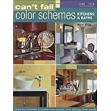 Can't Fail Color Schemes--Kitchen & Bath: How to Choose Color for Stone and Tile Surfaces, Cabinets & Wallsby Amy Wax