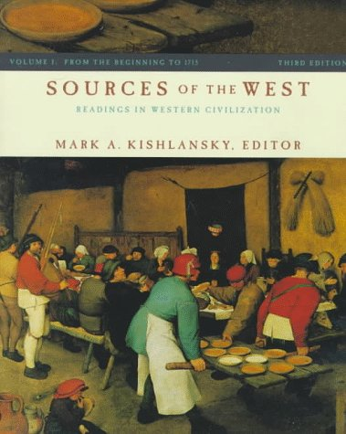 Sources of the West: Readings in Western Civilization : From the Beginning to 1715, Mark Kishlansky