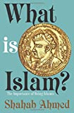 img - for What Is Islam?: The Importance of Being Islamic book / textbook / text book