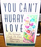 img - for You Can't Hurry Love: 2An Intimate Look at First Marriages After 40 book / textbook / text book