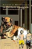 echange, troc Bernard Bessière, Christiane Bessière - La peinture espagnole : Histoire et méthodologie
