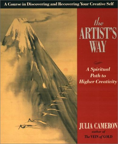 The Artist's Way  A Spiritual Path to Higher Creativity, Julia Cameron