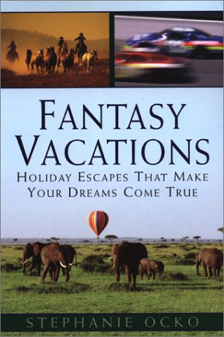 Fantasy Vacations: Journeys Beyond Your Imagination