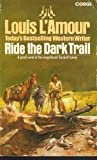 RIDE THE DARK TRAIL (0552090581) by L'Amour, Louis