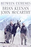 Brian Keenan Between Extremes: A Journey Beyond Imagination