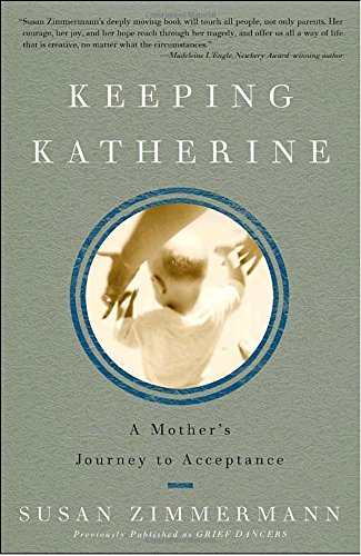 Keeping Katherine: A Mother's Journey to Acceptance
