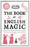 The Book of English Magic (1468300695) by Carr-Gomm, Philip
