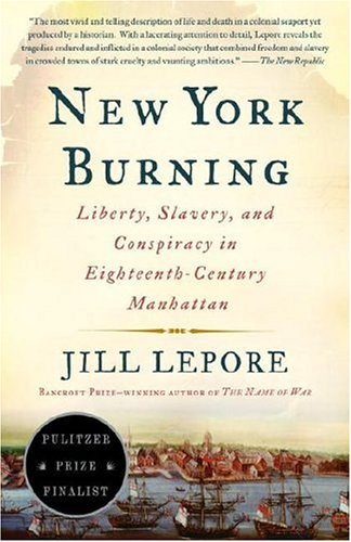 New York Burning: Liberty, Slavery, and Conspiracy in...