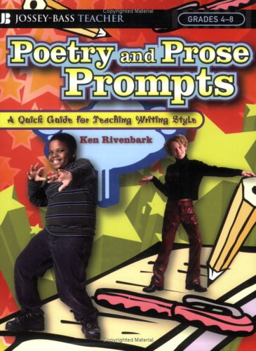 Poetry and Prose Prompts: A Quick Guide for Teaching Writing Style, Grades 5-8