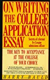 img - for On Writing the College Application Essay: The Key to Acceptance and the College of your Choice book / textbook / text book