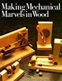 img - for Making Mechanical Marvels In Wood book / textbook / text book