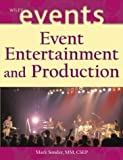 img - for Event Entertainment and Production (The Wiley Event Management Series) 1st (first) Edition by Sonder, Mark published by Wiley (2003) book / textbook / text book