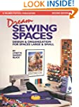 Dream Sewing Spaces: Design & Organiz...
