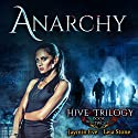 Anarchy: Hive Trilogy, Book 2 Audiobook by Jaymin Eve, Leia Stone Narrated by Dara Rosenberg