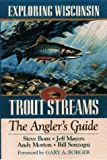 img - for Exploring Wisconsin Trout Streams: The Angler's Guide (North Coast Books) Paperback - October 1, 1997 book / textbook / text book
