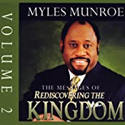 The Messages of Rediscovering the Kingdom, Volume 2 | [Myles Munroe]