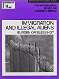 Immigration and Illegal Aliens (Information Plus Reference Series)