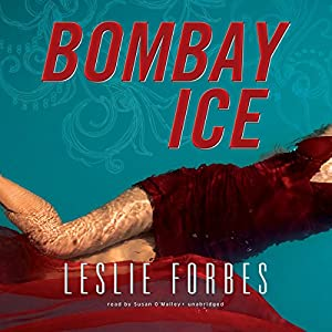 Bombay Ice | [Leslie Forbes]
