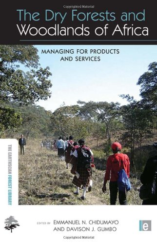 The Dry Forests and Woodlands of Africa: Managing for Products and Services (The Earthscan Forest Library)