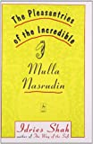 The Pleasantries of the Incredible Mulla Nasrudin (Compass) (014019357X) by Shah, Idries