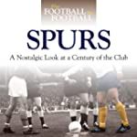 When Football Was Football: Spurs: A...