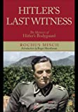 Hitlers Last Witness: The Memoirs of Hitlers Bodyguard