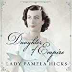 Daughter of Empire: My Life as a Mountbatten | Pamela Hicks