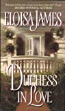 Duchess in Love (0060508108) by James, Eloisa