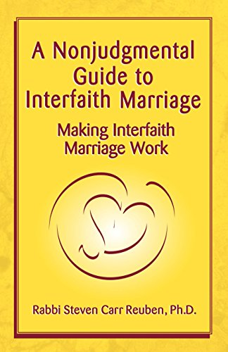 A Nonjudgmental Guide to Interfaith Marriage: Making Interfaith Marriage Work