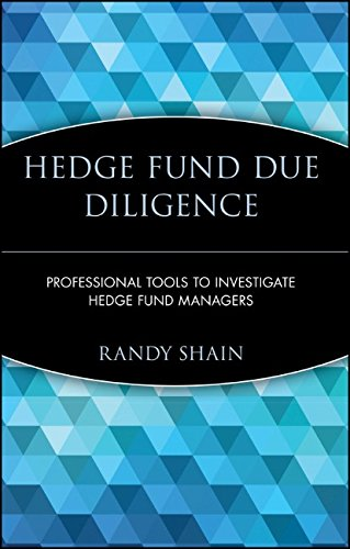 Hedge Fund Due Diligence: Professional Tools to Investigate Hedge Fund Managers PDF