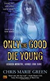Image of Only the Good Die Young (Jensen Murphy, Ghost For Hire)