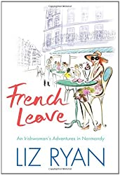 French Leave: An Irishwoman's Adventures in Normandy by Liberties Press