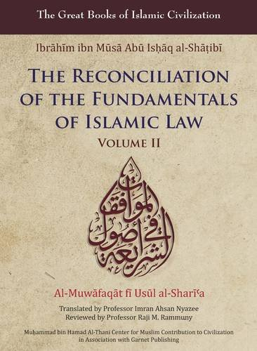The Reconciliation of the Fundamentals of Islamic Law (Great Books of Islamic Civilization)