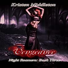 Vengeance: Night Roamers, Book 3 (       UNABRIDGED) by Kristen Middleton Narrated by Elizabeth Meadows