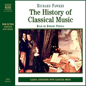 The History of Classical Music | [Richard Fawkes]