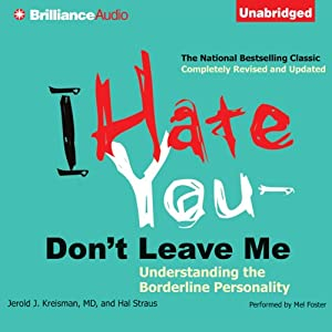 I Hate You - Don't Leave Me: Understanding the Borderline Personality | [Jerold J. Kreisman, Hal Straus]