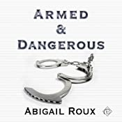 Armed & Dangerous: Cut & Run Series, Book 5 | Abigail Roux