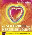 Das Schatzbuch der Herzensbildung: Gr...