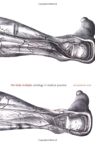 The Body Multiple: Ontology in Medical Practice (Science...