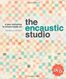 The Encaustic Studio: A Wax Workshop in Mixed-media Art