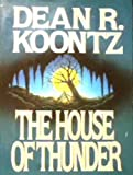 Dean Koontz The House of Thunder