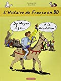img - for L'Histoire De France En BD: Du Moyen-Age a LA Revolution by Dominique Joly (2011-02-16) book / textbook / text book