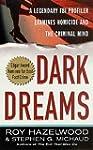 Dark Dreams: A Legendary FBI Profiler...