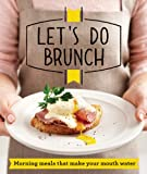 Let's Do Brunch: Morning meals to start your day (Good Housekeeping)