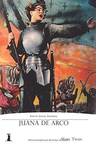 Juana de Arco Edición Juvenil Ilustrada  [Twain, Mark] (Tapa Blanda)