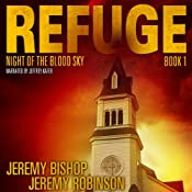 Night of the Blood Sky: Refuge, Book 1 | [Jeremy Bishop, Jeremy Robinson]