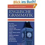 Englische Grammatik: Die Zeiten, Aktiv und Passiv, Hilfsverben, Indirekte Rede, Infinitiv und Gerundium, Partizip...