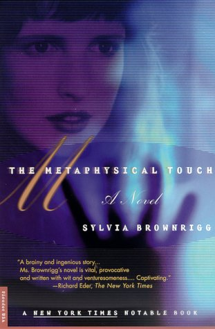 The Metaphysical Touch: A Novel, SYLVIA BROWNRIGG