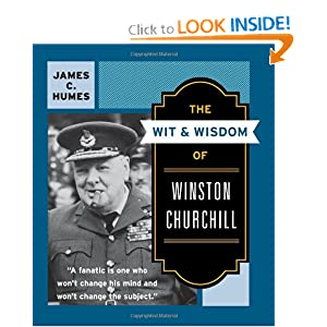 The Wit & Wisdom of Winston Churchill by James C. Humes and Richard M. Nixon