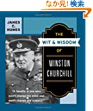 The Wit &amp; Wisdom of Winston Churchill: A Treasury of More Than 1,000 Quotations